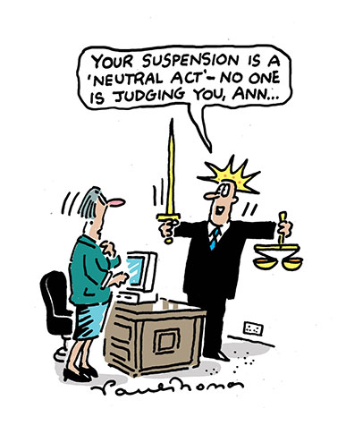 Tipster cartoon - 'Your suspension is a 'neutral act' - no one is judging you Ann...'